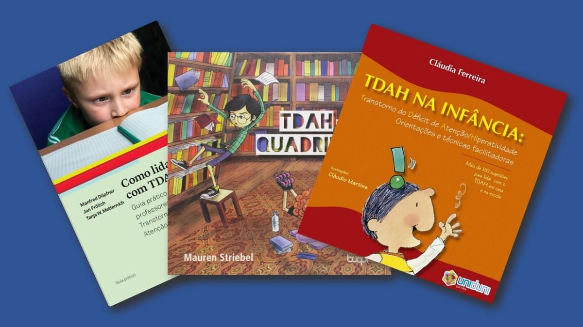 Dicas de Livros sobre TDAH na infância e adolescência